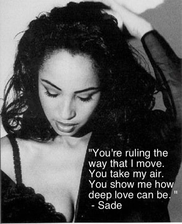 Sade   Cherish the day    Sade is all us, and when we met