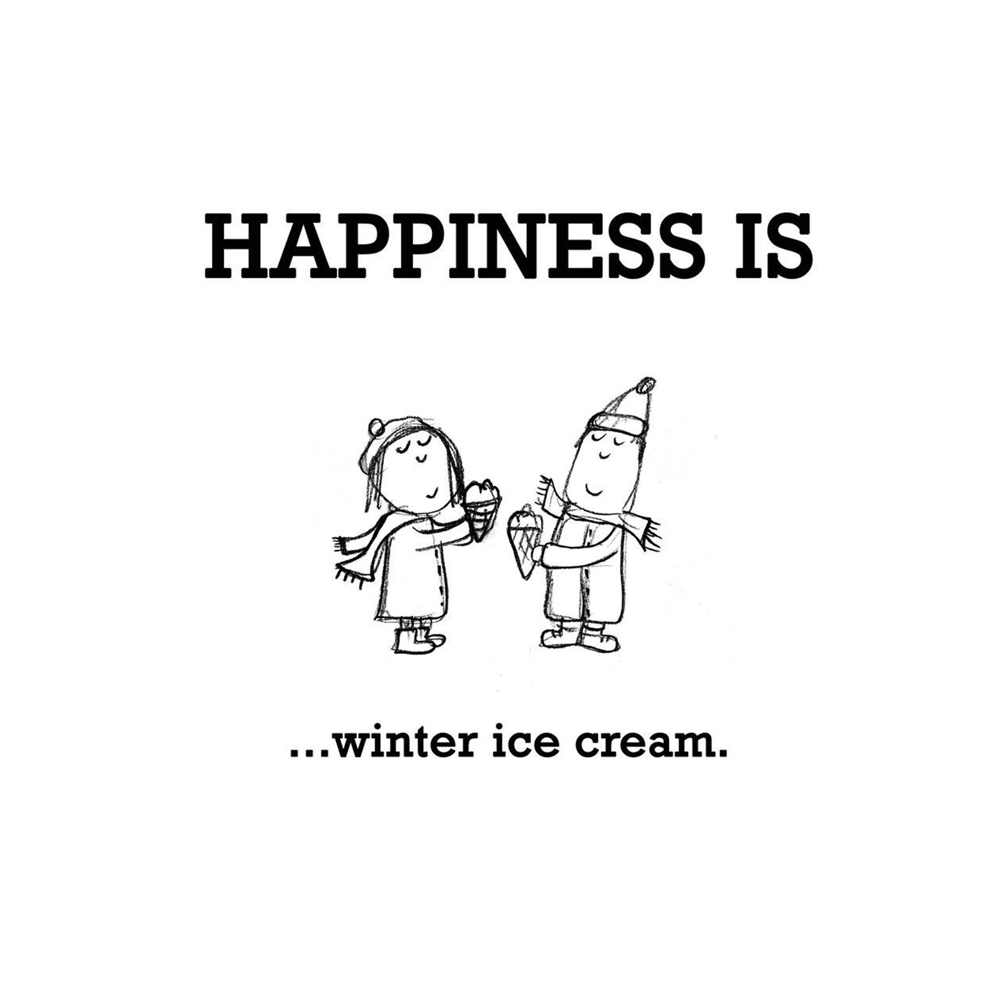 Pin By Katie Rose On Happiness Is Happy Quotes Happy Ice Cream