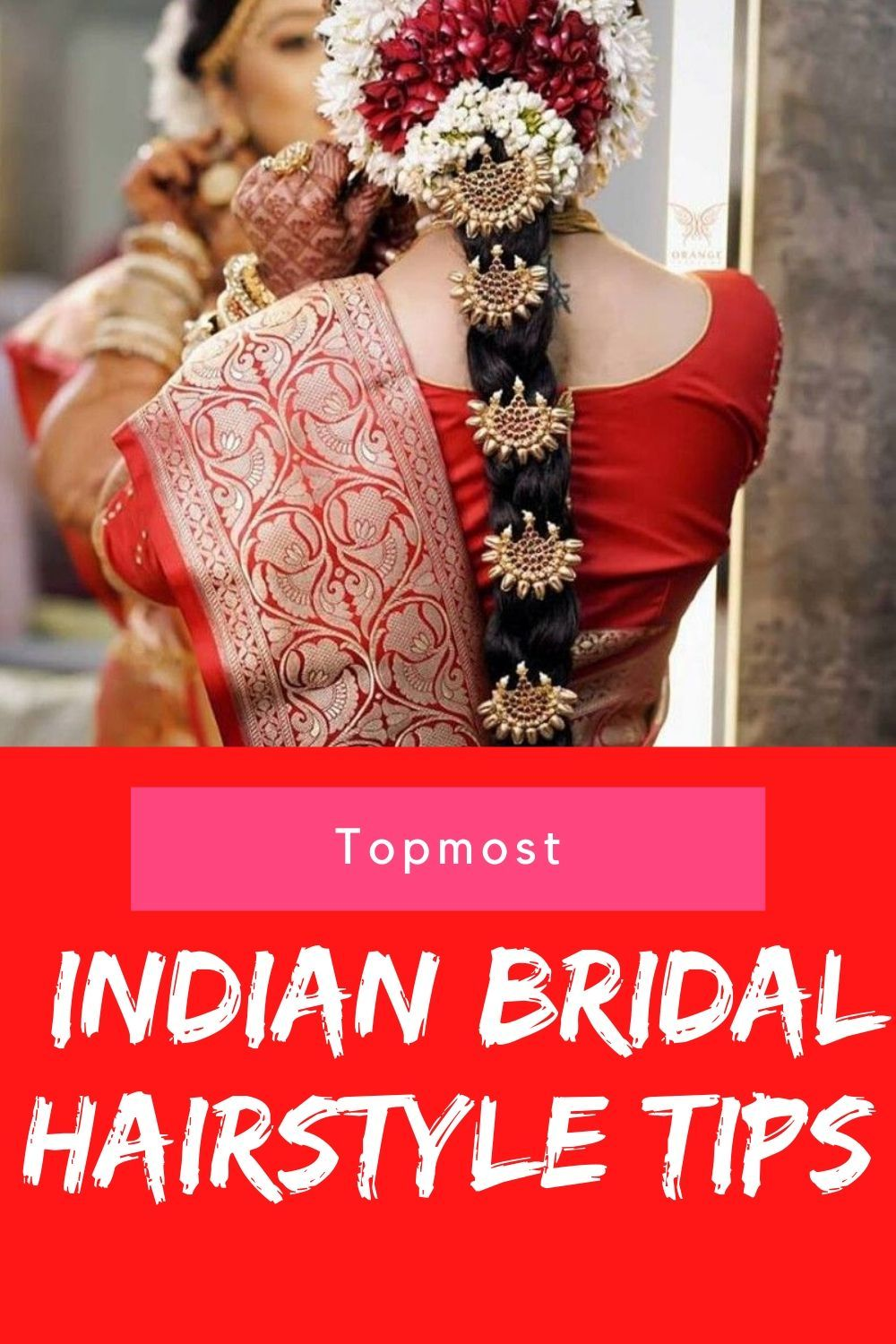 Topmost Indian Bridal Hairstyle Tips