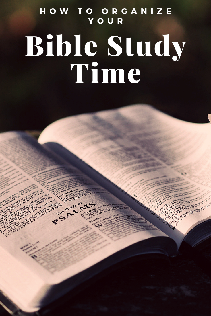 How To Organize Your Bible Study Time Study Time Bible Study Read Bible