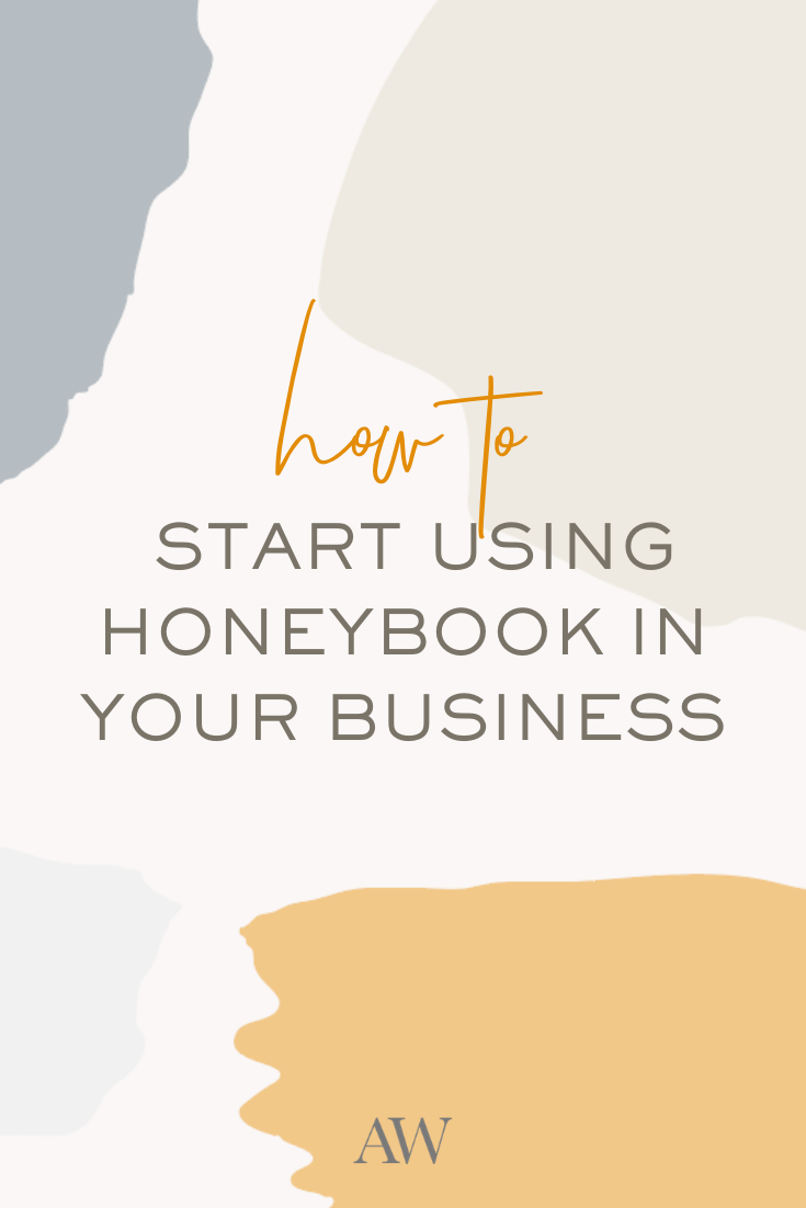 How To Start Using Honeybook In Your Business In 2020 Honeybook Start Online Business Business