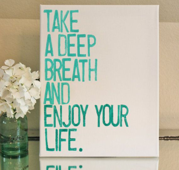 """Deep Quotes About Enjoying Life: """"Take A Deep Breath And Enjoy Your Life"""" Acrylic Hand"""
