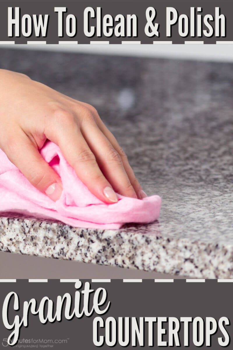 How To Clean Granite Countertops And Polish Them At The Same Time 5 Minutes For Mom How To Clean Granite Cleaning Granite Countertops Granite Countertops
