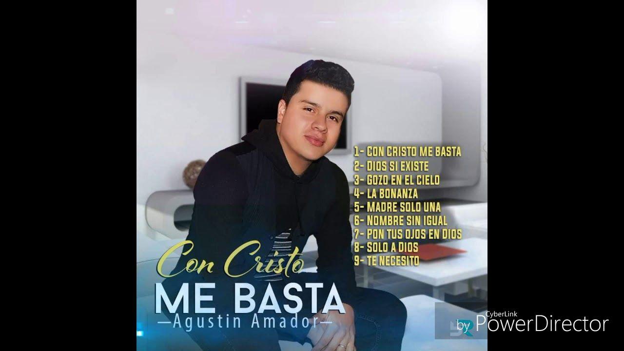 Agustín Amador Album Completo Con Cristo Me Basta Album Completo Con Cristo Me Basta Cristo