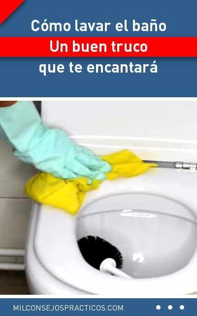 Cómo Lavar El Baño Un Buen Truco Que Te Encantará Limpieza Baños Lavar Inodoro Small Apartment Furniture Housekeeping Cleaning Hacks