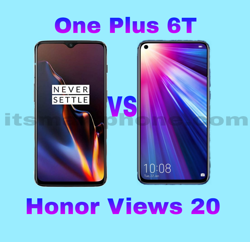 Oneplus 6t Vs Honor View 20 Full Comparison Oneplus Best Smartphone New Mobile Phones