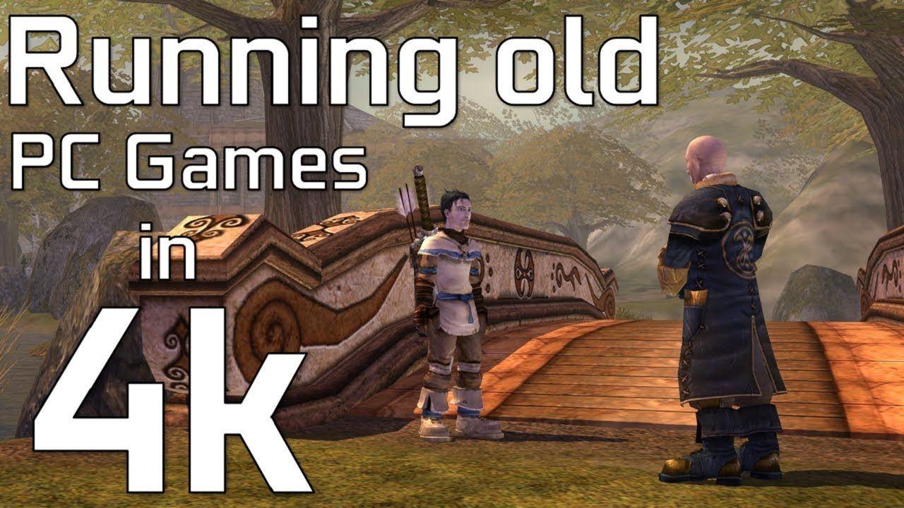 Running OLD PC Games in 4k4kGamingonaBudget