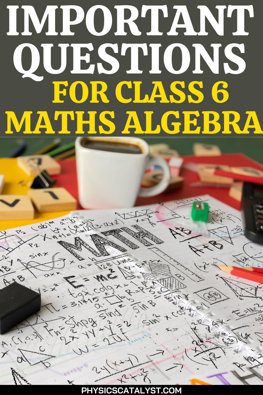 Algebra For Class 6 Questions And Answers Class 6 Maths Maths Algebra Algebra [ 1500 x 1000 Pixel ]