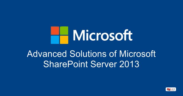 Advanced Solutions of Microsoft SharePoint Server 2013 Training ...