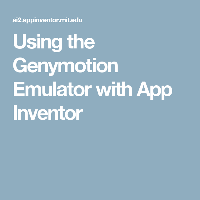 Using the Genymotion Emulator with App Inventor App
