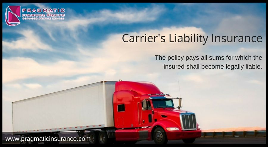 Carrier S Liability Insurance The Policy Pays All Sums For Which