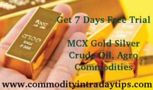 commodity intraday tips, commodity tips, MCX NCDEX Advice