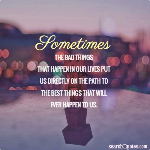 Sometimes The Bad Things That Happen In Our Lives Put Us Directly On The  Path To. Jesus LivesPatience QuotesPersonal ...