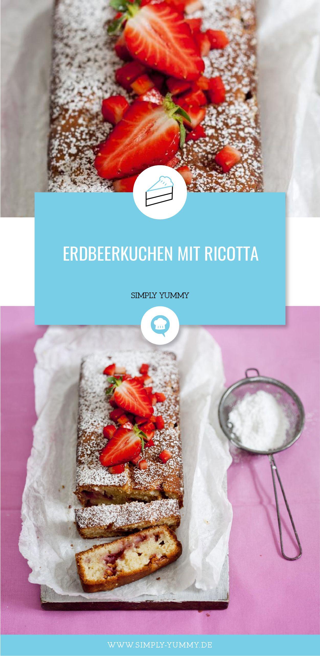 Erdbeerkuchen Einfach Saftig Zubereiten Mit Ricotta Rezept In 2020 Erdbeerkuchen Erdbeeren Und Erdbeer Kuchen