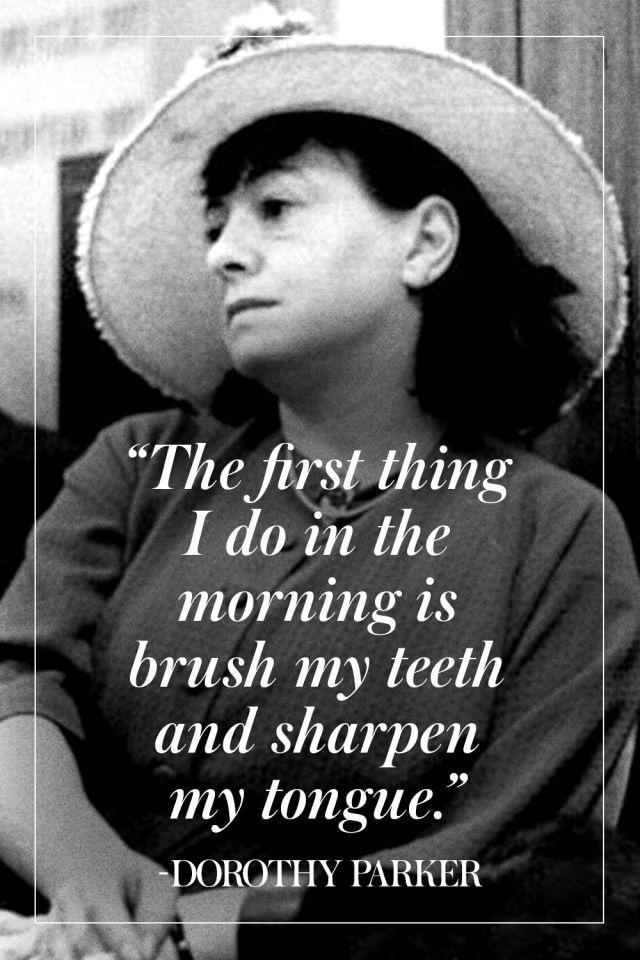 11 Pearls Of Wisdom From Dorothy Parker Inspiring Quotes Quotes