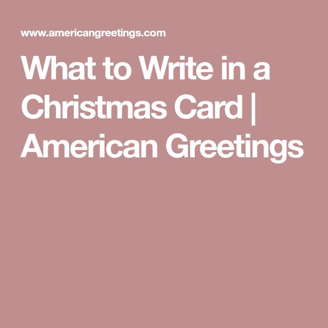what to write in a christmas card american greetings - What To Write In Christmas Card
