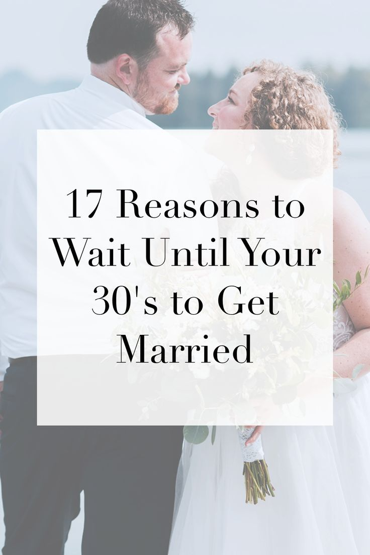 Reasons to wait to get married