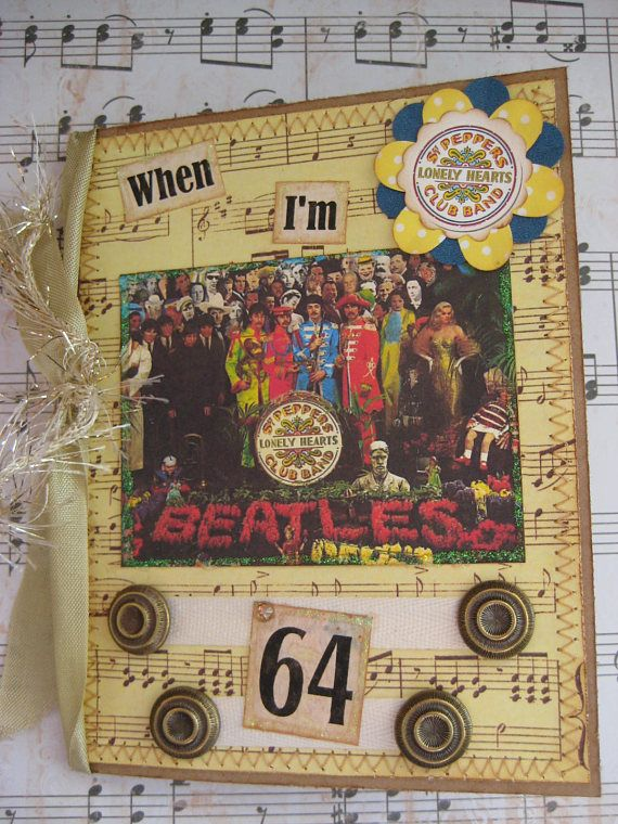Beatles 64th Birthday Card When I M 64 Sgt Pepper S Etsy Beatles Birthday Vintage Birthday Cards 64th Birthday