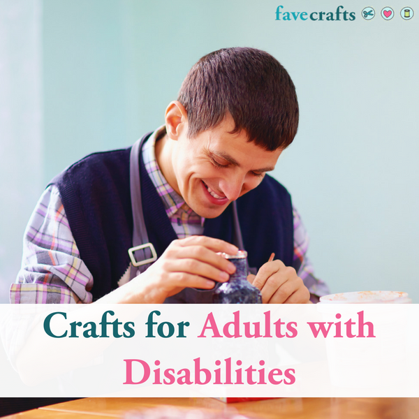 Crafts for Adults with Disabilities Craft projects for