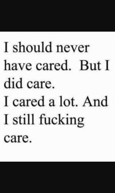 Why Do I Care So Much Quotes Quotes Breakup Quotes Love Quotes