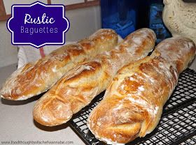 FoodThoughtsOfaChefWannabe: Rustic Baguettes
