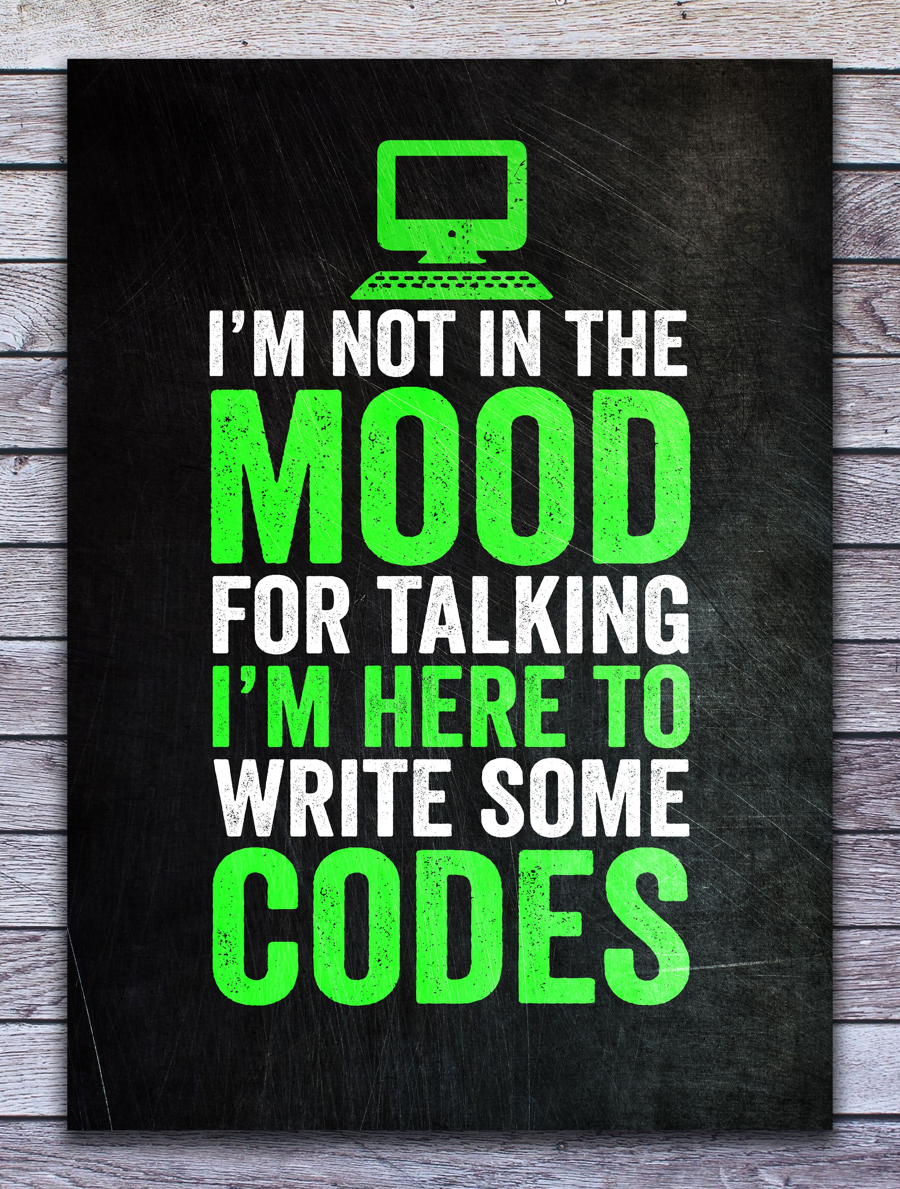 I Want To Write Codes Poster Print By Posterworld Displate Funny Posters Poster Prints Print Artist