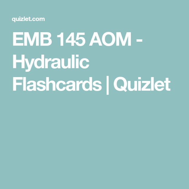 Emb 145 Aom Hydraulic Flashcards Quizlet Flashcards Hydraulic
