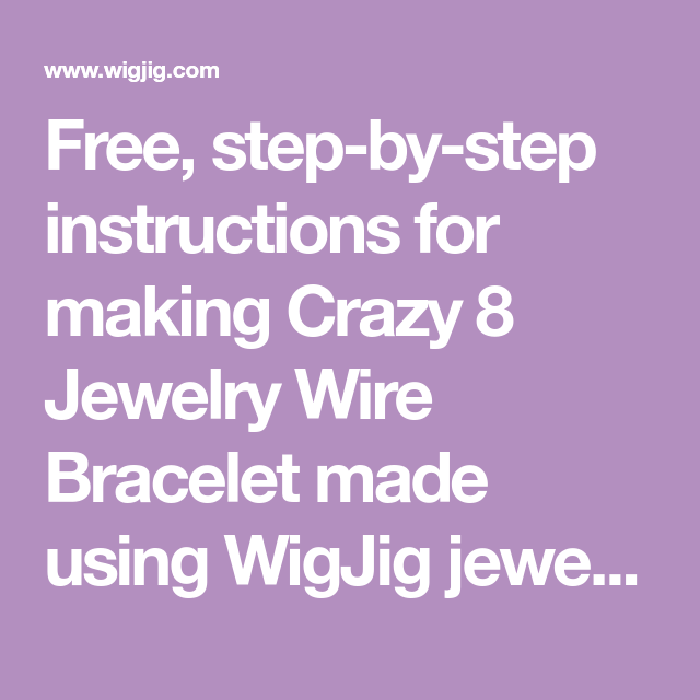 Free Step By Step Instructions For Making Crazy 8 Jewelry Wire