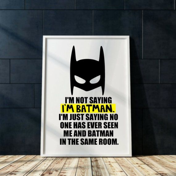 Batman Print Printable Wall Art I M Not Saying I M Batman