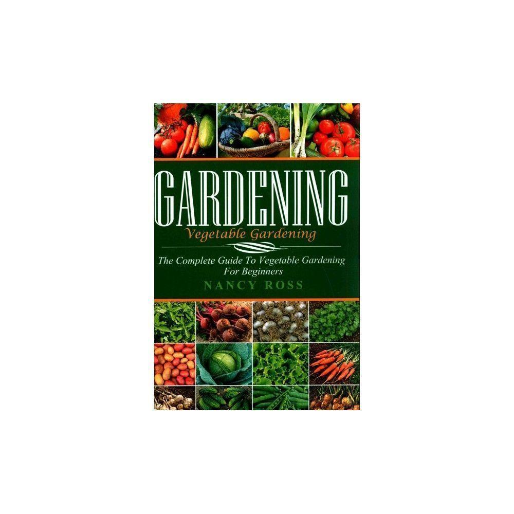 5 Vertical Vegetable Garden Ideas For Beginners: Tips To Starting A Vegetable Garden That Will Be Best For