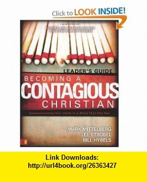 Becoming a Contagious Christian Leader's Guide: Mittelberg ...