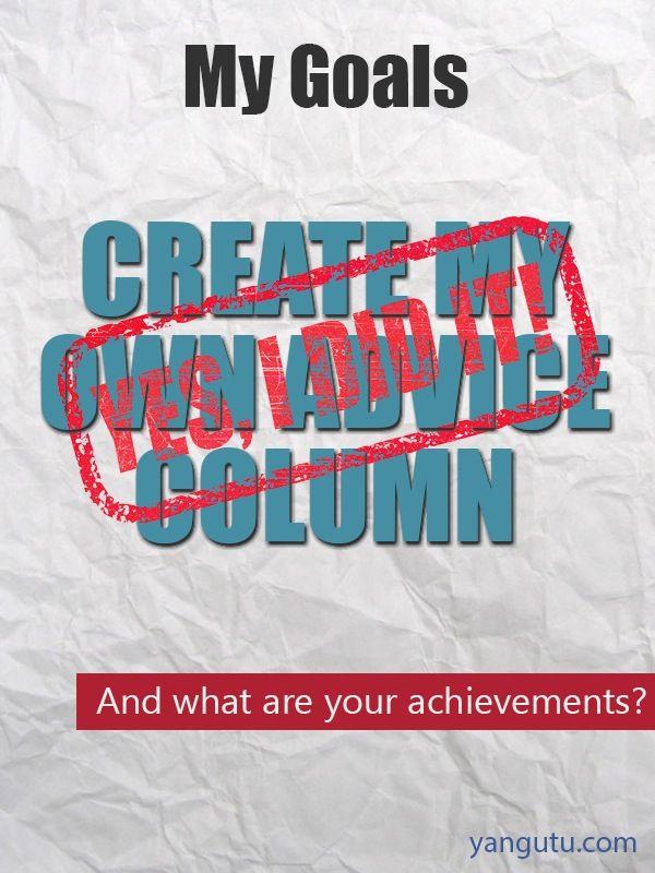It's My Achievement: Create my own advice column #Achievements, #personal, #bestofpinterest, https://apps.facebook.com/yangutu