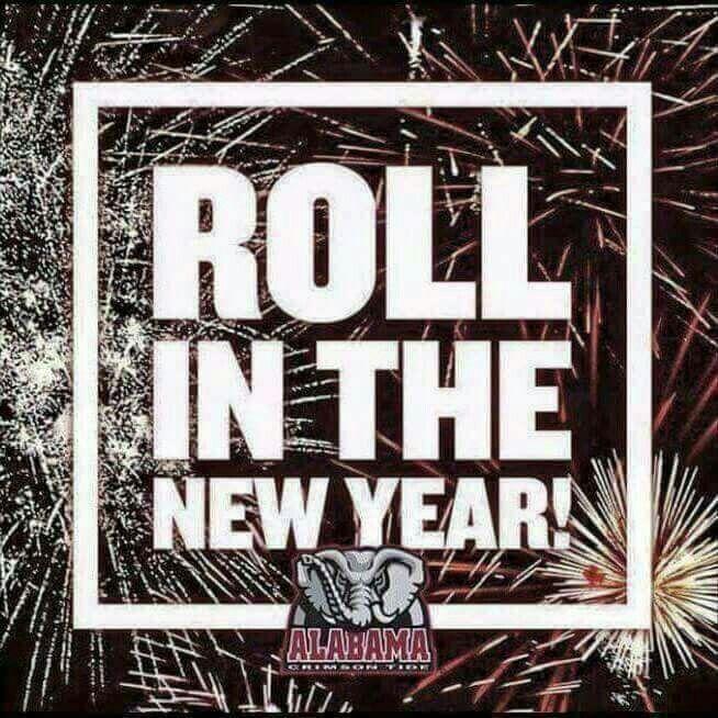 Happy New Year Alabama Crimson Tide Style Alabama Rolltide