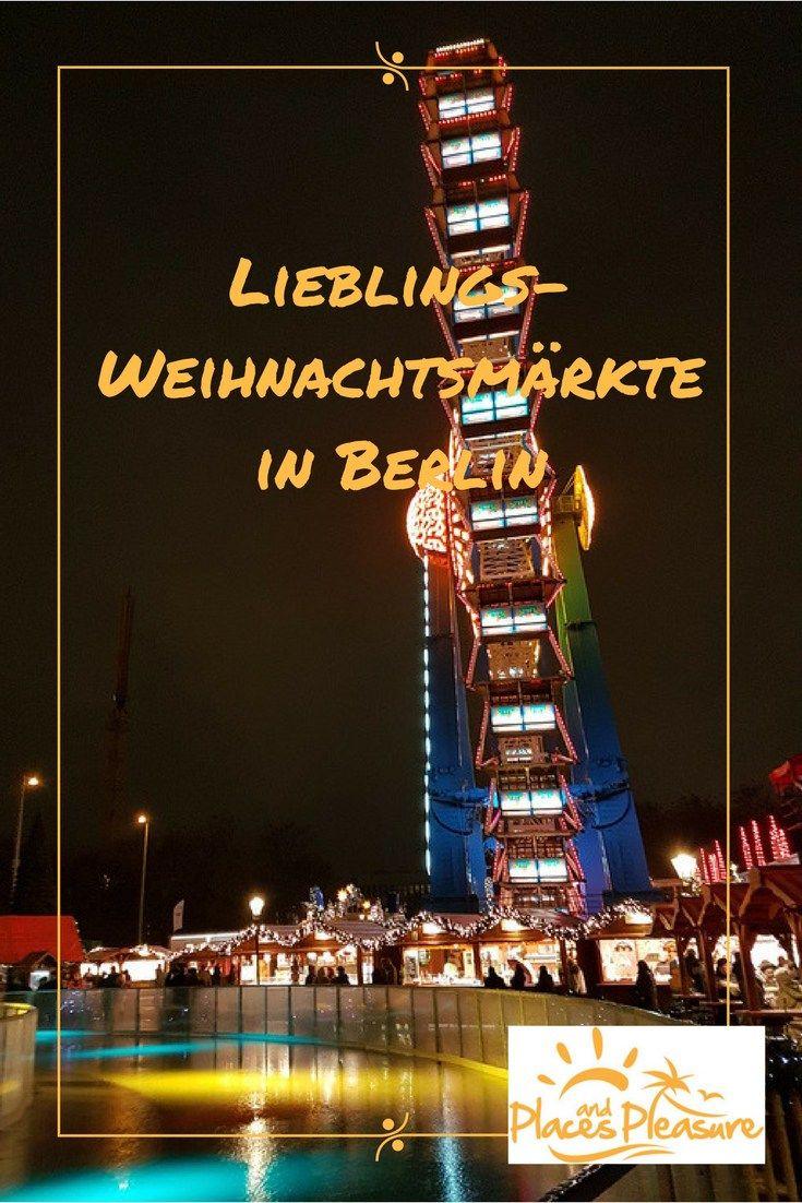 Meine Liebsten Weihnachtsmärkte In Berlin Christmas Travel