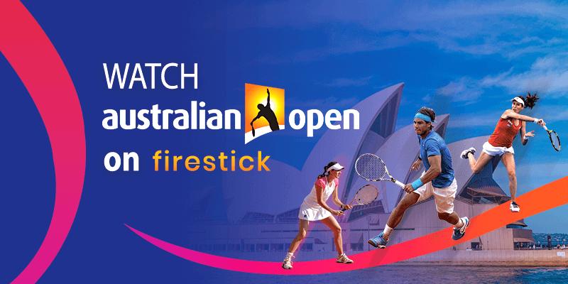 How to Watch Australian Open on FireStick 2020