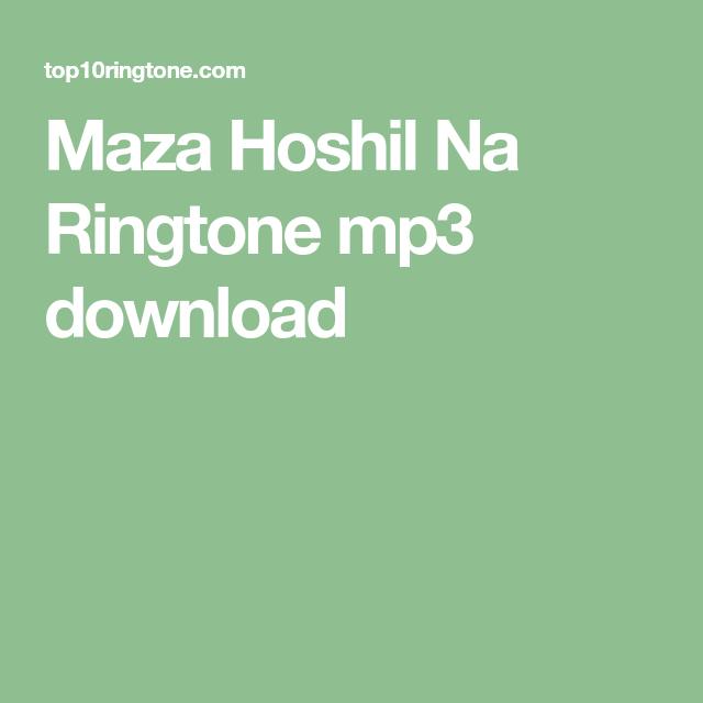 Maza Hoshil Na Ringtone Mp3 Download Mp3 Ringtone Download Download