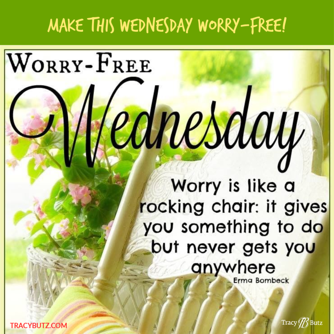 Worry Free Wednesday Choose To Not