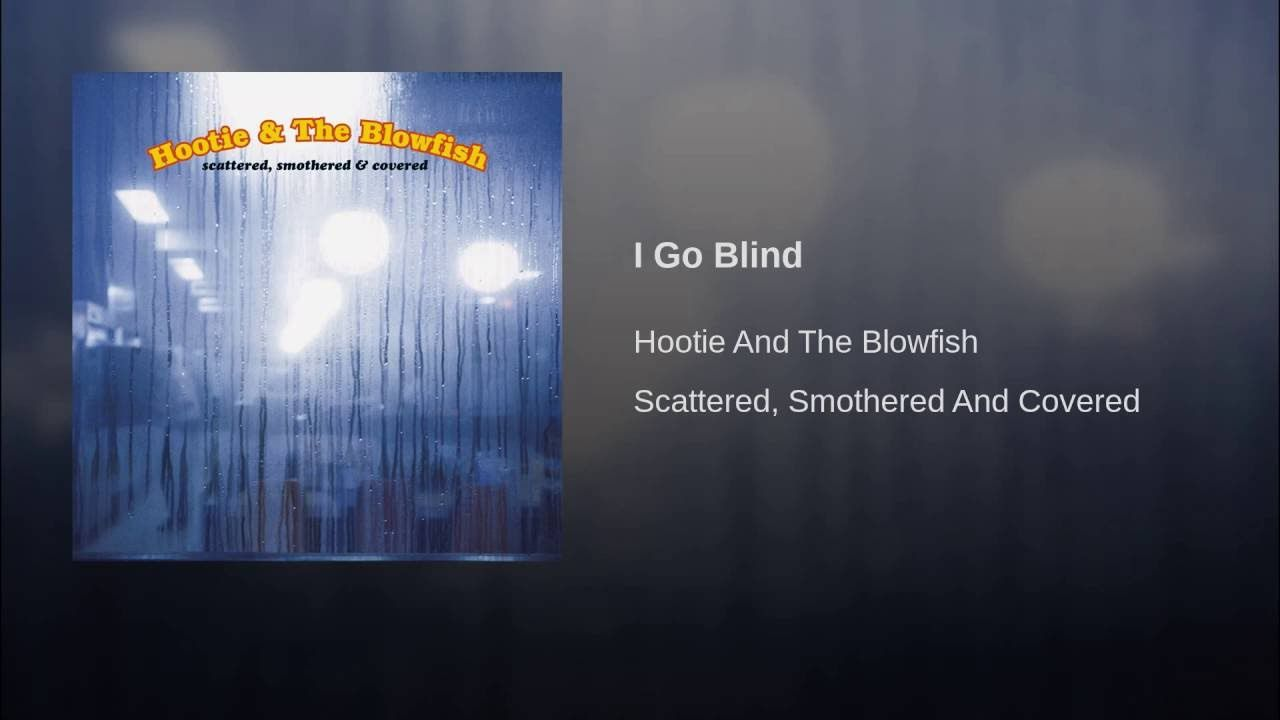 I Go Blind Hootie And The Blowfish By William Jackson Pinterest