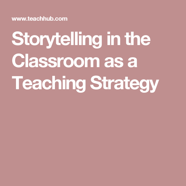 Storytelling in the Classroom as a Teaching Strategy