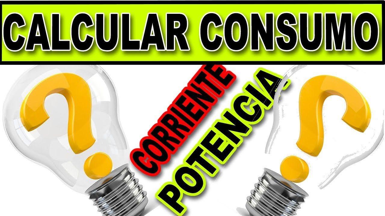 Como Calcular Consumo de Energía Eléctrica - Electricidad, Corriente ...