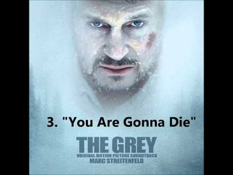 3.You Are Gonna Die- The Grey Movie Soundtrack