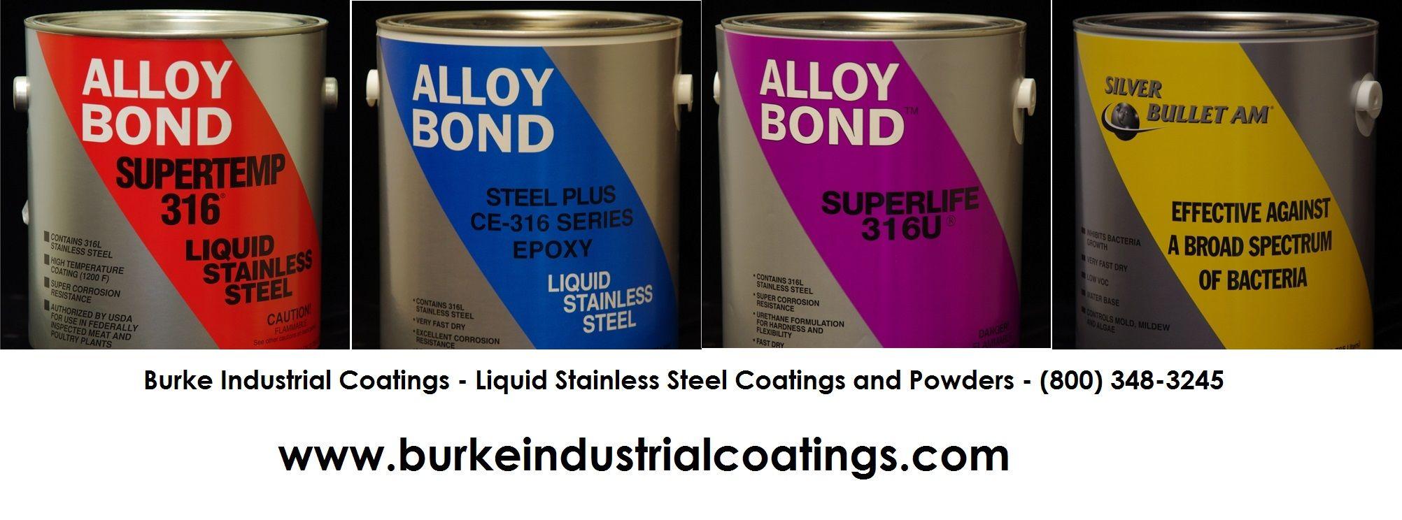 Liquid Stainless Steel Coatings Burke Industrial Coatings Www Liquidstainlesssteel316 Com Stainless Steel Paint Storing Paint Stainless Steel