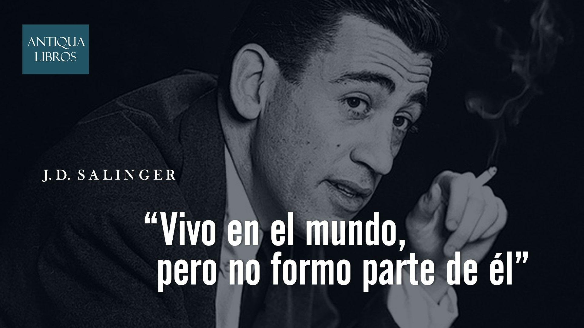 Vivo En El Mundo Pero No Formo Parte De él J D Salinger