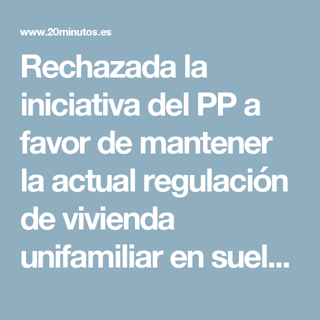 Rechazada la iniciativa del PP a favor de mantener la actual regulación de vivienda unifamiliar en suelo rústico