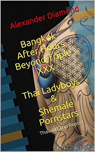 Bangkok After Hours Beyond Triple XXX  Thai Ladyboys& She... https://www.amazon.com/dp/B01FPLY4C8/ref=cm_sw_r_pi_dp_B6fHxbYA6TPK7