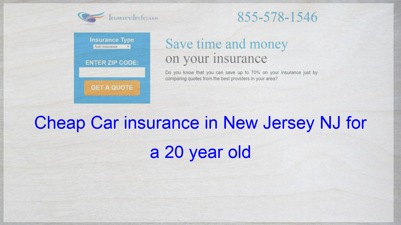 Cheap Car Insurance In New Jersey Nj For A 20 Year Old Cheap