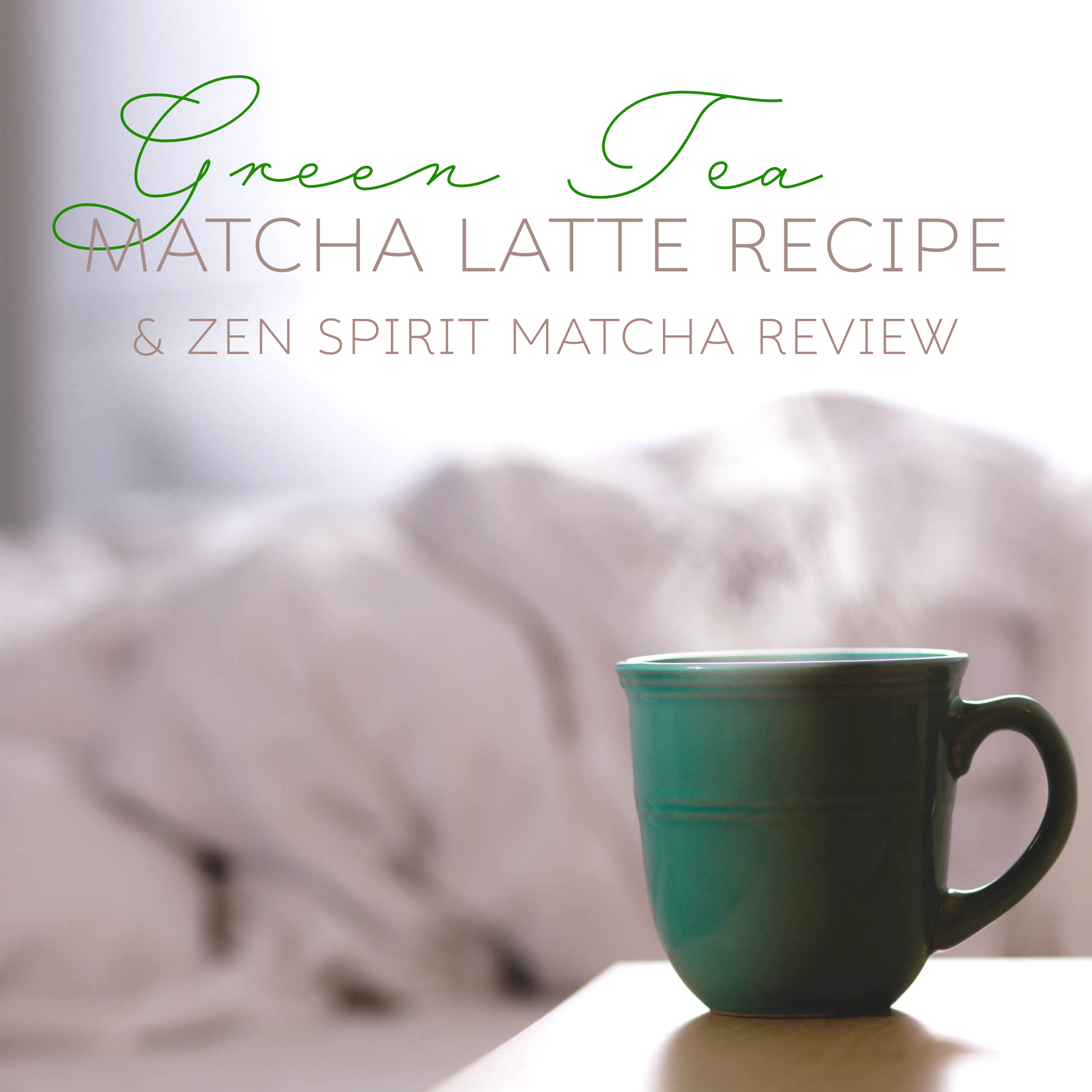 Vegan Matcha Latte Recipe And Zen Spirit Matcha Review