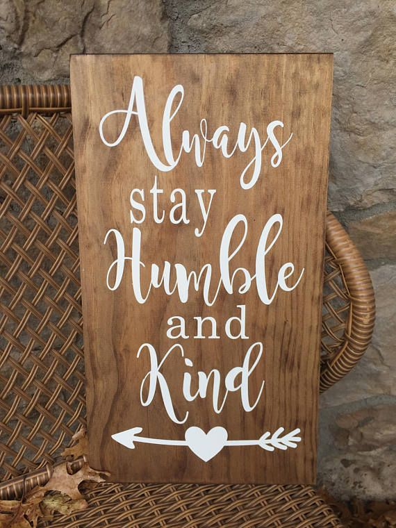 Always Stay Humble And Kind Farmhouse Decor Country Music Wood Sign Inspirational Wooden Sign Tim Mcgraw Lyrics Rustic Wooden Sign Honey West Designs