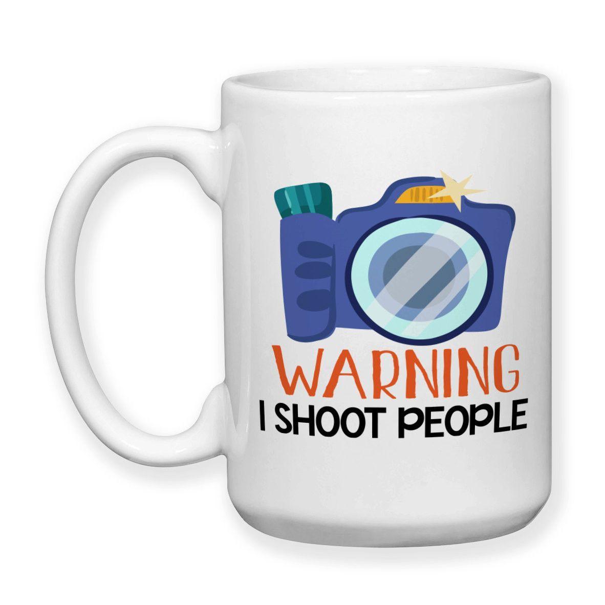 Warning, I Shoot People, Photography, Photographers, Photographers Mug, Camera Art, Photo Shoot, Photo Session, 15 oz Coffee Mug