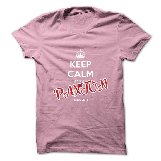 Keep Calm And Let PAXTON Handle It | Cant keep calm, Cool ...